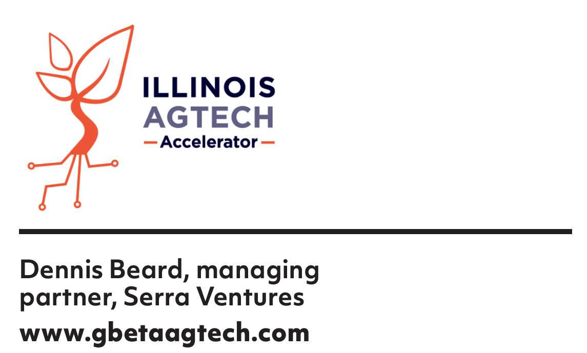 Illinois Ag Tech Accelerator  Dennis Beard, managing partner, Serra Ventures
