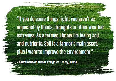 """If you do some things right, you aren't as impacted by floods, droughts or other weather extremes. As a farmer, I know I'm losing soil and nutrients. Soil is a farmer's main asset, plus I want to improve the environment."""